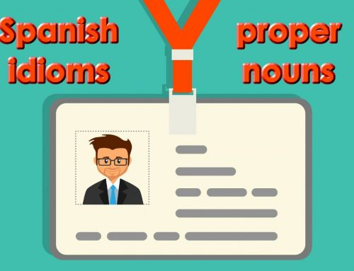 Idioms with Proper Nouns in Spanish
